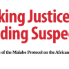 Seeking Justice or Shielding Suspects? An analysis of the Malabo Protocol on the African Court